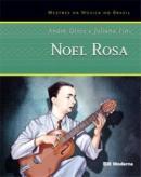 NOEL ROSA - MESTRER DA MUSICA NO BRASIL
