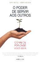 O PODER DE SERVIR OS OUTROS - COMECE POR ONDE VOCE ESTA