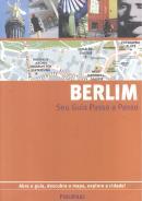 BERLIM - SEU GUIA PASSO A PASSO - 6ª ED