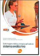 ENFERMAGEM MEDICO-CIRURGICA APLICADA AO SISTEMA ENDOCRINO - 4º EDICAO