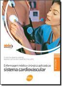 ENFERMAGEM MEDICO-CIRURGICA APLICADA AO SISTEMA CARDIOVASCULAR - 7ª EDICAO
