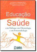 EDUCACAO EM SAUDE   ENFOQUE EM ODONTOL.OGIA E EM FONOAUDIOLOGIA