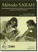 METODO SARAH - REABILITACAO BASEADA NA FAMILIA E NO CONTEXTO DA CRIANCA COM LESAO CEREBRAL