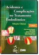 ACIDENTES E COMPLICACOES NO TRAT.  ENDODONTICO - 2º EDICAO