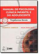 MANUAL DE PSICOLOGIA CLINICA INFANTIL E DO ADOLESCENTE - TRANSTORNOS GERAIS