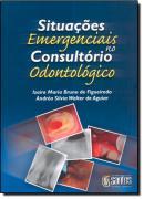 SITUACOES EMERGENCIAIS NO CONSULTORIO ODONTOLOGICO