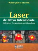 LASER DE BAIXA INTENSIDADE - APLICACOES TERAPEUTICAS EM ODONTOLOGIA