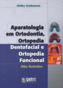 APARATOLOGIA EM ORTODONTIA E ORTOPEDIA DENTOFACIAL