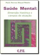 SAUDE MENTAL : DIMENSAO HISTORICA E CAMPOS DE ATUACAO