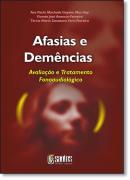 AFASIAS E DEMENCIAS:AVALIACAO E TRATAMENTO FONOAUDIOLOGICO