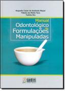 MAN. ODONTOLOGICO DE FORMULACOES MANIPULADAS