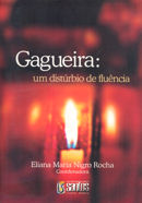 GAGUEIRA: UM DISTURBIO DE FLUENCIA