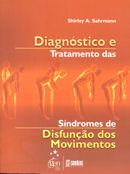 DIAGNOSTICO E TRATAMENTO DAS SINDROMES DE DISFUNCAO DO MOVIMENTO