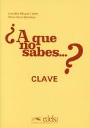 A QUE NO SABES...? CLAVE DE RESPUESTAS - CURSO DE PERFECCIONAMIENTO DE ESPANOL PARA EXTRAJEROS