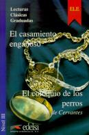 EL CASAMIENTO ENGANOSO Y EL COLOQUIO DE LOS PERROS - NIVEL A2-B1