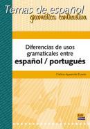 DIFERENCIAS DE USOS GRAMATICALES ENTRE ESPANOL E/ PORTUGUES