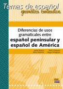 DIFERENCIAS DE USOS GRAMATICALES ENTRE ESPANOL PENINSULAR Y ESPANOL DE AMERICA