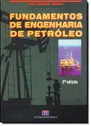 FUNDAMENTOS DE ENGENHARIA DE PETROLEO  2ª EDICAO