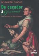 DE CACADOR A GOURMET - UMA HISTORIA DA GASTRONOMIA - 5ª EDICAO