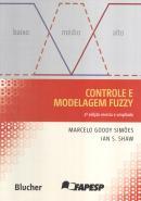 CONTROLE E MODELAGEM FUZZY - 2ª ED