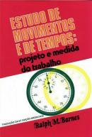 ESTUDO DE MOVIMENTOS E DE TEMPOS: PROJETO E MEDIDA DO TRABALHO