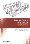 FISICA APLICADA A CONSTRUCAO - CONFORTO TERMICO  4ª EDICAO