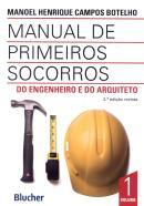 MANUAL DE PRIMEIROS SOCORROS DO ENGENHEIRO E DO  ARQUITETO - 2º ED