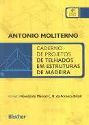 CADERNO DE PROJETOS DE TELHADOS EM ESTRUTURAS DE MADEIRA - 4ª ED