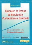 DICIONARIO DE TERMOS DE MANUTENCAO,  CONFIABILIDADE E QUALIDADE - PORT / ESP - 4ª ED