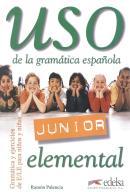 USO DE LA GRAMATICA ESPANOLA JUNIOR - ELEMENTAL