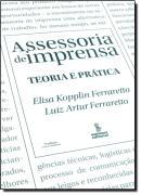 ASSESSORIA DE IMPRENSA: TEORIA E PRATICA