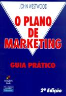 PLANO DE MARKETING, O - GUIA PRATICO  2 ª EDICAO
