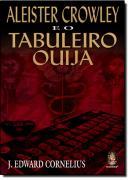 ALEISTER CROWNLEY E O TABULEIRO OUIJA
