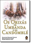 ORIXAS NA UMBANDA  E NO CANDOMBLE, OS