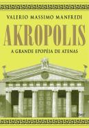 AKROPOLIS - A GRANDE EPOEIA DE ATENAS