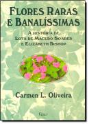 FLORES RARAS E BANALISSIMAS