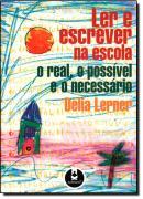 LER E ESCREVER NA ESCOLA - O REAL, O POSSIVEL E O NECESSARIO
