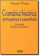 GRAMATICA HISTORICA - PORTUGUESA E ESPANHOLA