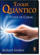 TOQUE QUANTICO - O PODER DE CURAR