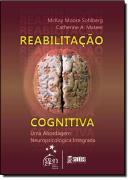 REABILITACAO COGNITIVA - UMA ABORDAGEM NEUROPSICOLOGICA INTEGRATIVA
