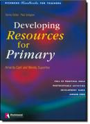 DEVELOPING RESORCES FOR PRIMARY