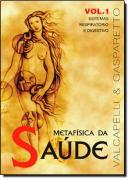 METAFISICA DA SAUDE VOL. 1