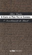 A CARTA DE PERO VAZ DE CAMINHA - O DESCOBRIMENTO DO BRASIL - POCKET