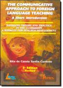 COMMUNICATIVE APPROACH TO FOREIGN LANGUAGE TEACHING - A SHORT INTRODUCTION