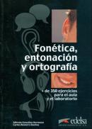 FONETICA, ENTONACION Y ORTOGRAFIA - LIBRO + AUDIO DESCARGABLE - NIVEL A1-B1