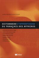 DICTIONNAIRE D´APPRENTISSAGE DU FRANCAIS DES AFFAIRES