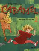 CARAMEL 2 - METHODE DE FRANCAIS LIVRE DE L´ELEVE