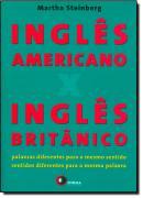 INGLES AMERICANO X INGLES BRITANICO - PALAVRAS DIFERENTES PARA O MESMO SENTIDO - SENTIDO DIFERENTE PARA AS MESMAS PALAVRAS