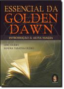 ESSENCIAL DA GOLDEN DAWN - INTRODUCAO A ALTA MAGIA
