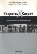 KASPAROV X KARPOV - 24 JOGOS COMENTADOS DO CAMPEONATO DE 1990